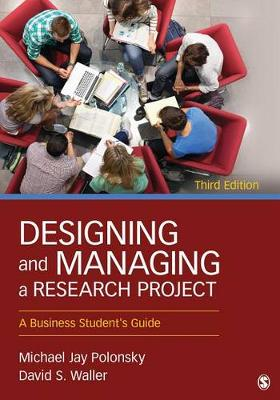 Designing and Managing a Research Project: A Business Student's Guide 3ed