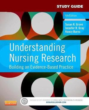 Study Guide for Understanding Nursing Research 6e