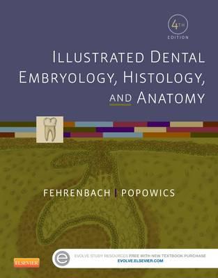 Illustrated Dental Embryology, Histology, and Anatomy 4E