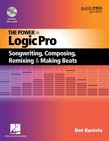 Power in Logic Pro: Songwriting, Composing, Remixing and Making Beats
