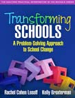 Transforming Schools: A Problem-Solving Approach to School Change