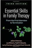 Essential Skills in Family Therapy: From the First Interview to Termination 3ed