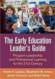Early Education Leader's Guide: Program Leadership and Professional Learning for the 21st Century