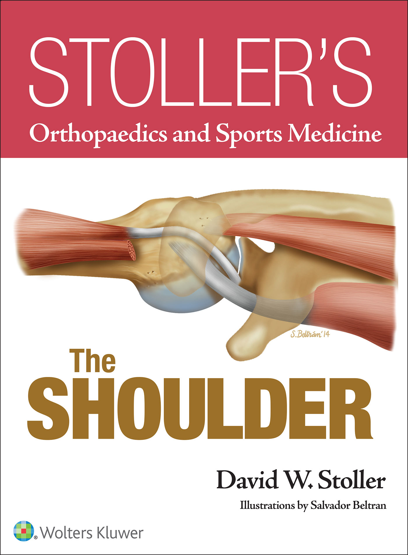 "Stoller""s Orthopaedics and Sports Medicine: The Shoulder"