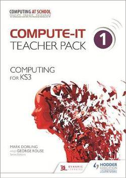 Compute-IT: Teacher Pack 1 - Computing for KS3