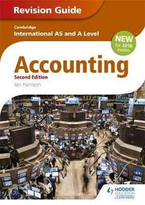 Cambridge International AS and A Level Accounting Revision Guide 2nd Edition