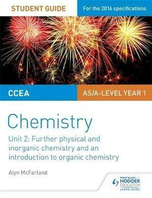 CCEA AS Chemistry Student Guide: Unit 2: Further Physical and Inorganic Chemistry and an Introduction to Organic Chemistry