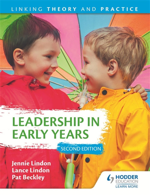 Leadership in Early Years: Linking Theory and Practice