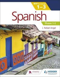 Spanish for the IB MYP 1-3: Phases 1-2