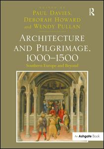 Architecture and Pilgrimage, 1000-1500
