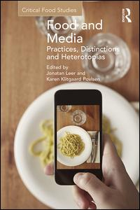 Food and Media: Practices, Distinctions and Heterotopias