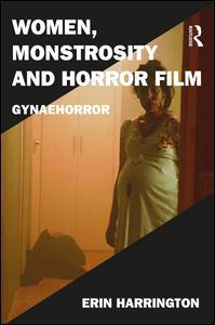 Women, Monstrosity and Horror Film