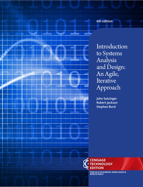 Introduction to Systems Analysis and Design : An Agile, Iterative Approach, Cengage Technology Edition