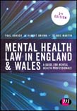 Mental Health Law in England and Wales: A Guide for Mental Health Professionals 3ed