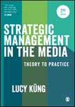 Strategic Management in the Media: Theory to Practice 2ed