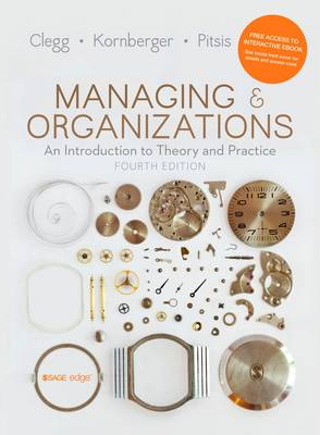 Managing and Organizations: An Introduction to Theory and Practice (Including Interactive eBook) 4ed