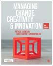Managing Change, Creativity and Innovation 3ed