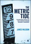 Metric Tide: Independent Review of the Role of Metrics in Research Assessment and Management