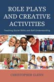 Role Plays and Creative Activities: Teaching Social Skills and Self-Understanding