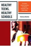 Healthy Teens, Healthy Schools: How Media Literacy Education can Renew Education in the United States