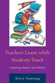 Teachers Learn while Students Teach: Inspiring Hearts and Minds