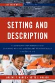 Setting and Description: Classroom Ready Materials for Teaching Writing and Literary Analysis Skills in Grades 4 to 8