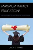 Maximum Impact Education: Six Strategies to Raise Student Achievement