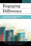 Engaging Difference: Teaching Humanities and Social Science in Multicultural Environments