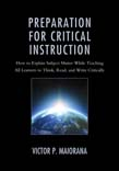 Preparation for Critical Instruction: How to Explain Subject Matter While Teaching All Learners to Think, Read, and Write Critically