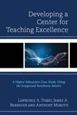 Developing a Center for Teaching Excellence: A Higher Education Case Study Using the Integrated Readiness Matrix