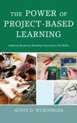 Power of Project-Based Learning: Helping Students Develop Important Life Skills