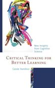 Critical Thinking for Better Learning: New Insights from Cognitive Science