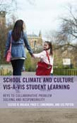School Climate and Culture vis-a-vis Student Learning: Keys to Collaborative Problem Solving and Responsibility