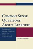 Common Sense Questions About Learners: Answers to Reveal Essential Steps for Improvement