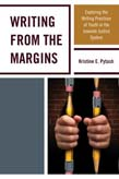 Writing From the Margins: Exploring the Writing Practices of Youth in the Juvenile Justice System