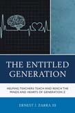Entitled Generation: Helping Teachers Teach and Reach the Minds and Hearts of Generation Z