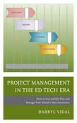 Project Management in the Ed Tech Era: How to Successfully Plan and Manage Your School's Next Innovation
