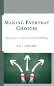 Making Everyday Choices: Helping Students in Grades 2-5 Practice the Art of Thinking