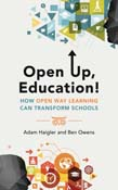 Open Up, Education!: How Open Way Learning Can Transform Schools