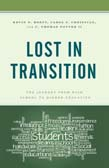 Lost in Transition: The Journey from High School to Higher Education