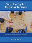 Teaching English Language Learners: A Handbook for Elementary Teachers