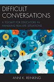 Difficult Conversations: A Toolkit for Educators in Handling Real-Life Situations