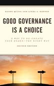 Good Governance is a Choice: A Way to Re-Create Your Board the Right Way 2ed