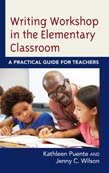 Writing Workshop in the Elementary Classroom: A Practical Guide for Teachers