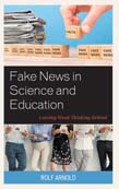 Fake News in Science and Education: Leaving Weak Thinking Behind