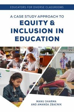Educators for Diverse Classrooms: A Case Study Approach to Equity and Inclusion in Education