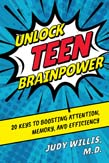 Unlock Teen Brainpower: 20 Keys to Boosting Attention, Memory, and Efficiency
