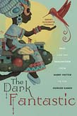 Dark Fantastic: Race and the Imagination from Harry Potter to the Hunger Games