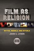 Film as Religion, : Myths, Morals, and Rituals 2ed