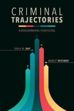 Criminal Trajectories: A Developmental Perspective